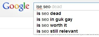 Is SEO Dead Google Autosuggest Search
