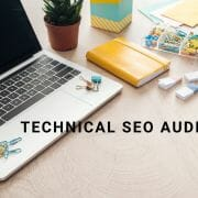 technical seo audit words over laptop and notepads